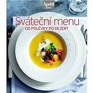 Sváteční menu: od polévky po dezert - Kniha