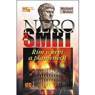 Nero a smrt: Řím v krvi a plamenech - Kniha