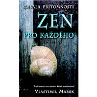 Zen pro každého: Chvála přítomnosti - Kniha