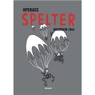 Operace Spelter: Kramolín 1944 - Kniha