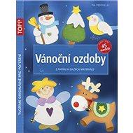 TOPP Vánoční ozdoby: Z papíru a dalších materiálů - Kniha