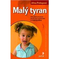 Malý tyran: Příčiny dětské panovačnosti, poruchy vývoje osobnosti dítěte...