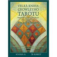 Velká kniha o Crowleyho Tarotu: komplet kniha a 78 karet - Kniha