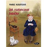 Jak roztancovat babičky - Kniha