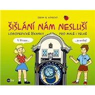 Šišlání nám nesluší: Logopedické říkanky pro malé i velké - Kniha