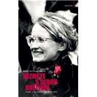 Vezměte s sebou květinu!: Deníky a vzpomínky z let 1980-1990 - Kniha