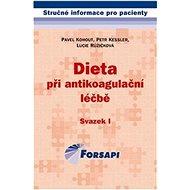Dieta při antikoagulační léčbě: Svazek I. - Kniha