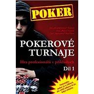 Poker Pokerové turnaje Díl 1: Hra profesionálů v příkladech - Kniha