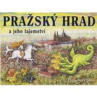 Pražský hrad a jeho tajemství - Kniha
