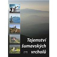 Tajemství šumavských vrcholů - Kniha