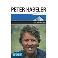 Peter Habeler Cílem je vrchol - Kniha