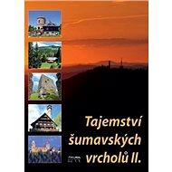 Tajemství šumavských vrcholů II. - Kniha