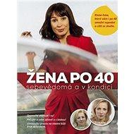 Žena po 40: sebevědomá a v kondici - Kniha