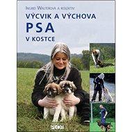 Výcvik a výchova psa v kostce - Kniha