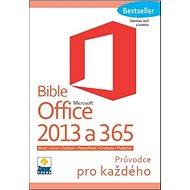 Bible Microsoft Office 2013 a 365: Průvodce pro každého - Kniha