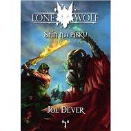 Lone Wolf Stín na písku: Kniha 5 - Kniha