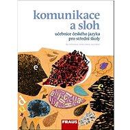 Kniha Komunikace a sloh učebnice českého jazyka pro střední školy - Kniha