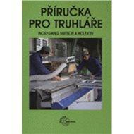 Kniha Příručka pro truhláře - Kniha