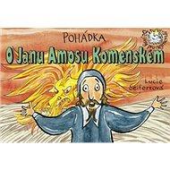 Pohádka O Janu Amosu Komenském - Kniha