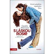 S láskou Rosie: Knižní předloha úspěšného filmu - Kniha