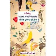 Dívka, která nepřestala věřit pohádkám - Kniha