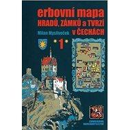 Erbovní mapa hradů, zámků a tvrzí v Čechách 1 - Kniha