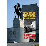 Chrám bez boha nad Prahou: Památník na Vítkově - Kniha