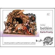 Velký betlém Karla Franty - Kniha