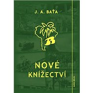 Nové knížectví: Román z průkopnického života - Kniha