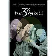 3x Ivan Vyskočil - Kniha