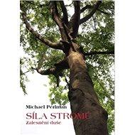 Síla stromů: Zalesnění duše - Kniha