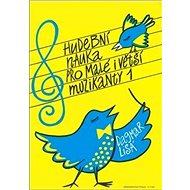 Hudební nauka pro malé i větší muzikanty 1 - Kniha