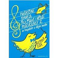 Hudební nauka pro malé i větší muzikanty 2 - Kniha