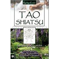 Tao Shiatsu: Medicína pro 21. století