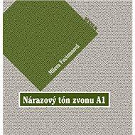 Nárazový tón zvonu A1: kniha obsahuje CD - Kniha