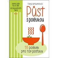 Půst s polévkou: 55 polévek pro TOP postavu
