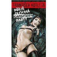 Příliš dlouhá swingers party - Kniha