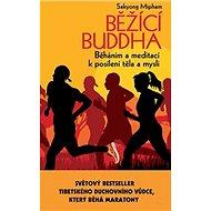 Kniha Běžící Buddha: Běháním a meditací k posílení těla a mysli - Kniha