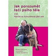 Jak porozumět řeči psího těla: aneb Naučte se komunikovat jako pes - Kniha