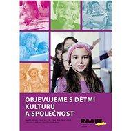 Objevujeme s dětmi kulturu a společnost - Kniha