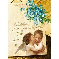 Andělíčku, můj strážníčku - Kniha