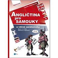 Angličtina pro samouky a věčné začátečníky + CD MP3: Doma i ve třídě, zábavně a zajímavě! - Kniha