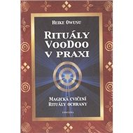 Rituály VooDoo v praxi: Magická cvičení, Rituály ochrany - Kniha