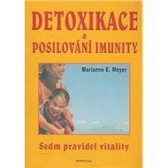 Detoxikace a posilování imunity: Sedm pravidel vitality - Kniha