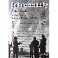 Balony svobody: Letákové operace Svobodné Evropy 1951-1956 - Kniha