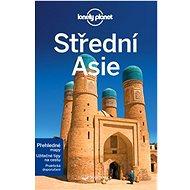 Střední Asie: Z řady průvodců Lonely Planet - Kniha