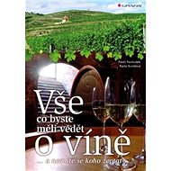 Vše co byste měli vědět o víně: ... a nemáte se koho zeptat - Kniha