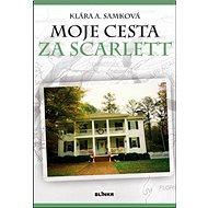 Moje cesta za Scarlett - Kniha