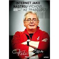 Internet jako nástroj výchovy ke zbabělosti: Rebelské blogy - Kniha