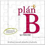 Plán B: 30-dňový manuál zdravého chudnutia - Kniha